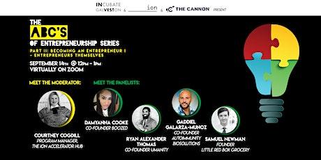 ABCs 2: Becoming an Entrepreneur I - Entrepreneurs Themselves tickets