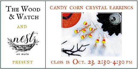 Candy Corn Crystal Earrings Jewelry Making w/Rachel of The Wood & Watch. tickets