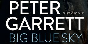Author Talk: Big Blue Sky: A Memoir by Peter Garrett