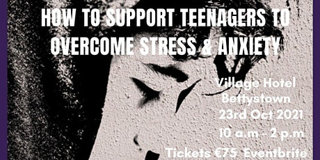 How to support teenagers to overcome Stress & Anxiety tickets