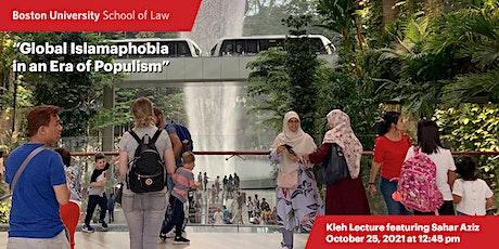"BU Law Kleh Lecture: ""Global Islamophobia in an Era of Populism"" tickets"