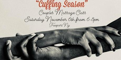 """Cuffing Season"" Couples Massage Class tickets"