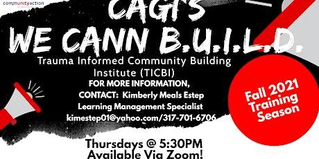 CAGI We CANN BUILD  Trauma Informed Community Building - Fall 2021 tickets