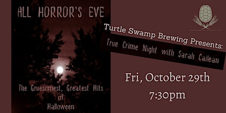 All Horrors Eve: True Crime Night with Sarah Cailean tickets