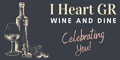 I Heart GR - A Wine and Dine Celebration tickets