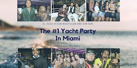 BEST  YACHT  PARTY  IN  MIAMI - EL AGUA  OCEAN  NIGHTCLUB tickets