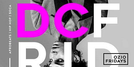DC Fridaze @ Ozio | HipHop; AfroBeats; Dancehall; Soca; {Every Friday} tickets