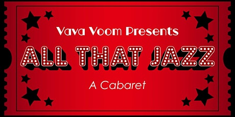 Vava Voom Presents: All That Jazz, A Caberet tickets