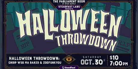 Halloween Throwdown ft. Chirp wsg Ma Baker & Zoofunkyou tickets
