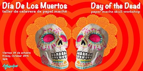 Paper Mache Skull Workshop / Taller De Calavera de Papel Maché tickets