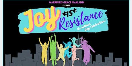 JOY IS RESISTANCE - Outdoor Dance Benefit - OAKLAND tickets