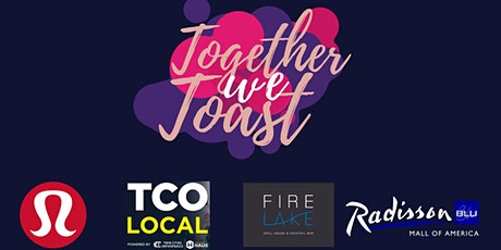 Together We Toast presented by lululemon MOA x TCO Local x Rad Blu tickets