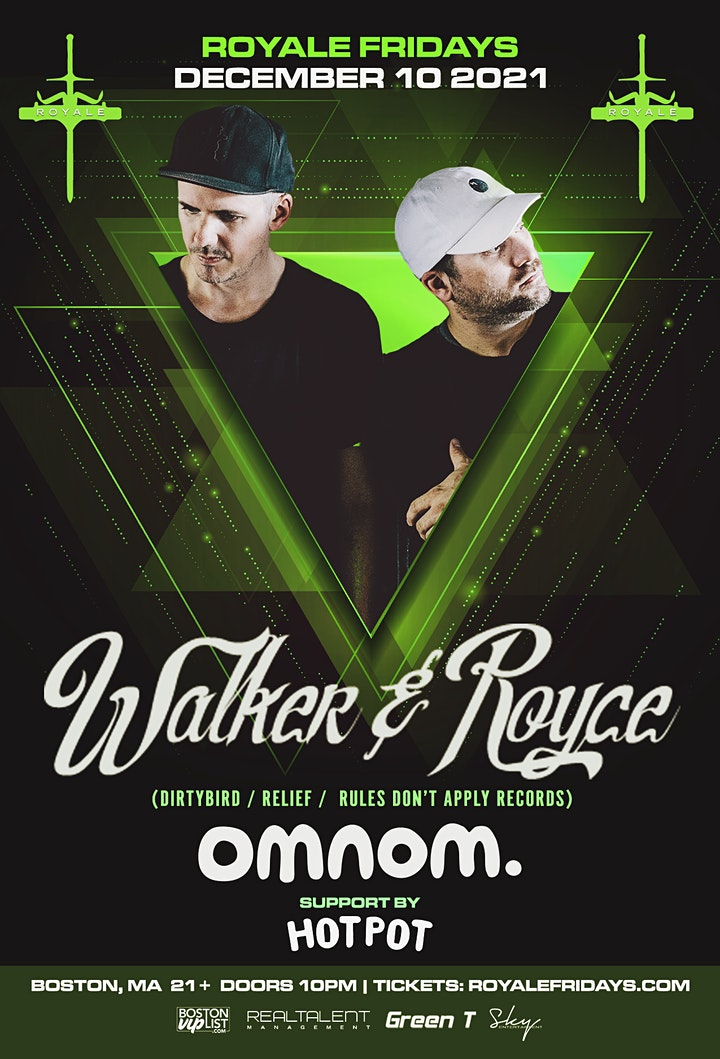 Walker & Royce, OMNOM at Royale   12.10.21   10:00 PM   21+ image