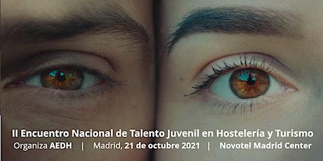 II Encuentro Nacional de Talento Juvenil en Hostelería y Turismo entradas