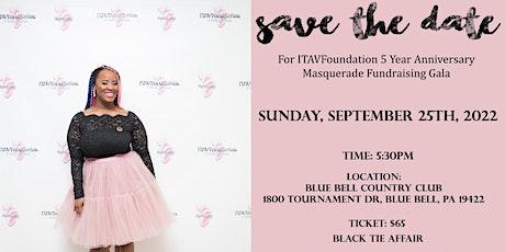 ITAVFoundation 5 year Anniversary Masquerade  Fundraising Gala tickets