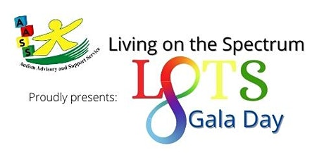 LOTS - Living on the Spectrum Gala Day tickets