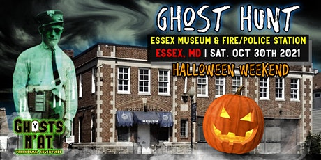 Ghost Hunt Essex Museum & Fire/Police Station | Essex, MD | Sat. Oct. 30th tickets