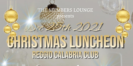 Christmas Luncheon @ Reggio Calabria Club presented by The Members Lounge tickets