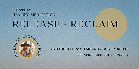 Release & Reclaim: Monthly Healing Meditations tickets