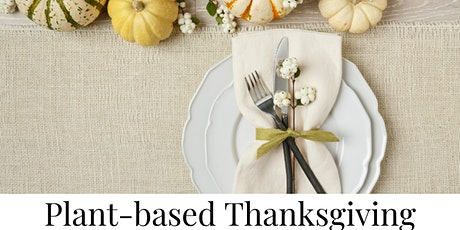 Plant-Based Thanksgiving Cooking Class tickets