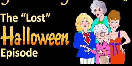 """Golden Girls LIVE: The """"Lost"""" Halloween Special tickets"""