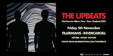 The Upbeats - Not Forever Album Tour - Invercargill tickets