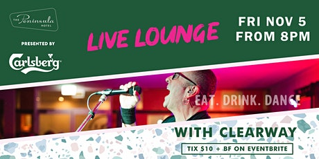 Peninsula Live Lounge presents Clearway Friday Nov 5 tickets
