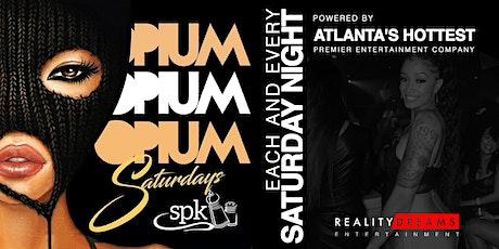 #REALITYDREAMSENT presents Atlanta's #1 SATURDAY NIGHT Party @ OPIUM at SPK tickets