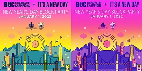 It's A New Day + Breakfast Of Champions Block Party 2022 tickets