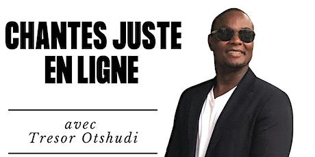 Chantes Juste  en Ligne avec Tresor Otshudi billets