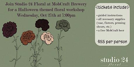 Halloween Floral Workshop | Studio24Floral & MobCraft tickets
