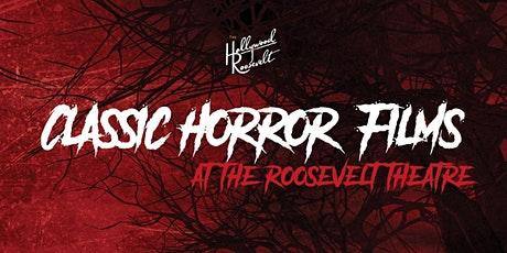 Classic Horror Films at The Roosevelt Theatre tickets