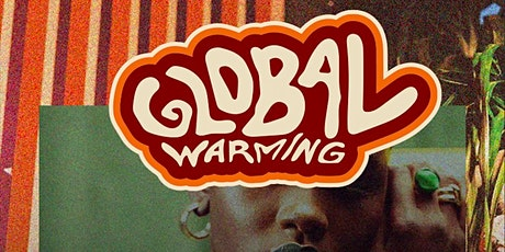 GLOBAL WARMING W/ ADAIR, BOSTON CHERY, TALIA GODDESS(LIVE) tickets