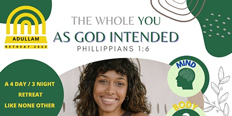 Adullam Retreat 2022  - The Whole You As God Intended tickets