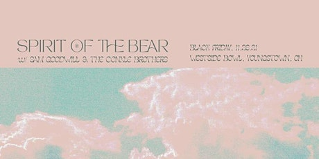 Spirit of the Bear with Sam Goodwill &The Conkle Brothers tickets