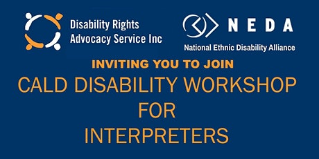 CALD Disability Workshop for Interpreters (FREE TO ATTEND) tickets