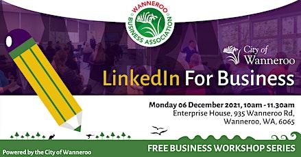 Free Business Workshop - LinkedIn for Business tickets