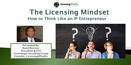 The Licensing Mindset - How to Think Like an IP Entrepreneur tickets