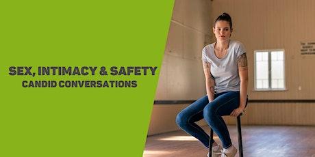Sex, Intimacy & Safety: Candid Conversations. WORKSHOP 3 Streamed ONLINE biglietti