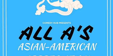 ALL A's (Asian American Appreciation Comedy Show!) Presented by Comedy Hub tickets
