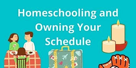 Homeschooling: Owning Your Schedule tickets