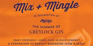 Mix + Mingle: Celebrate The Summer of Greylock Gin...