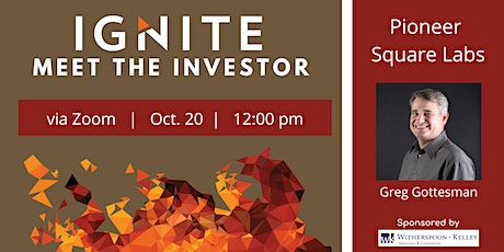 Ignite's Meet the Investor with Pioneer Square Labs Tickets