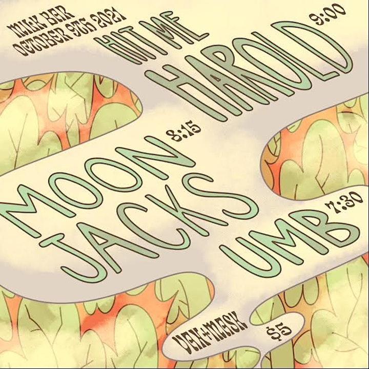 Hit Me Harold, Moon Jacks , Umb (performing Live) image