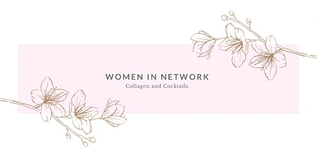 Women In Network. Collagen and Cocktails tickets