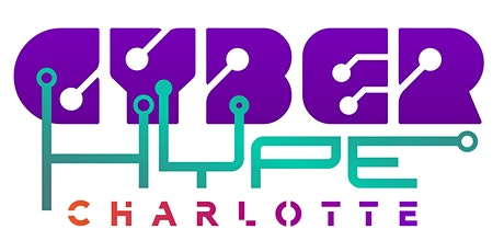 CyberHype Charlotte Networking and Community Event tickets