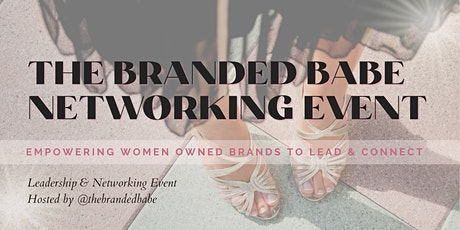 The Branded Babe Leadership & Networking Event tickets
