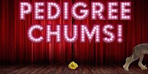Pedigree Chums with Susannah Hewlett & Steve Nice