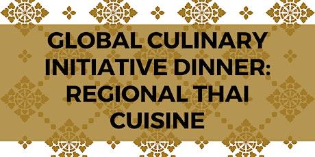 Global Culinary Initiative Dinner - Exploring Regional Thai Cuisine tickets