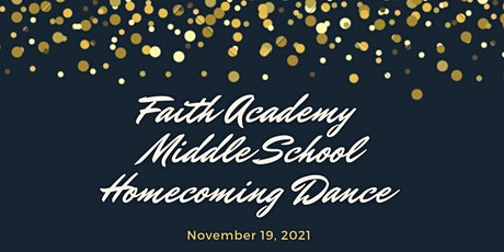 Faith Academy Middle School Homecoming Dance tickets
